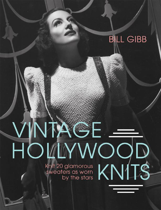 Vintage Hollywood Knits - Knit 20 Glamorous Sweaters as Worn by the Stars Bill Gibb Pavilion, 2016 ISBN 978-1910496084