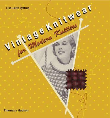 Vintage Knitwear for Modern Knitters Lise-Lotte Lystrup Thames & Hudson, 2008 ISBN 9780500514207